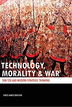 TECHNOLOGY, MORALITY & WAR: SUN TZU and Modern Strategic Thinking (English Edition) di [Bhuiyan, Farid Ahmed]