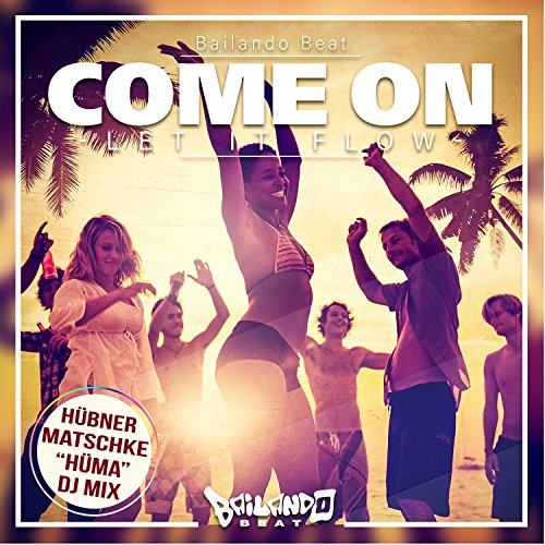 Come On (Let It Flow) (Hüma DJ Mix)