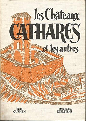 Les Châteaux cathares et les autres : Les cinquante châteaux des Hautes-Corbières par René Quehen