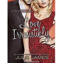 Love Irresistibly (FBI/US Attorney) by Julie James (2013-04-02)