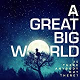 Songtexte von A Great Big World - Is There Anybody Out There?