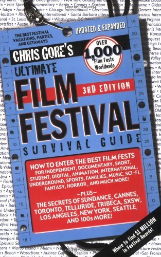 Ultimate Film Festival Survival Guide (Chris Gore's Ultimate Flim Festival Survival Guide) by Chris Gore