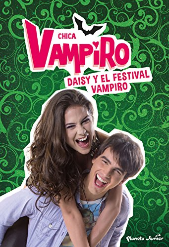 Chica Vampiro. Daisy y el festival vampiro: Narrativa 4 por Chica Vampiro