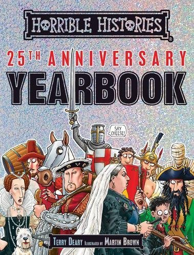 Horrible Histories: 25th Anniversary Yearbook by [Deary, Terry]