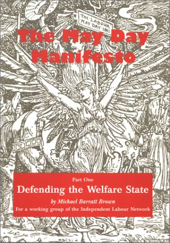 The May Day Manifest: Defending the Welfare State Pt. 1 (Independent Labour Network Pamphlet) por Michael Barratt Brown