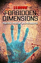 Forbidden Dimensions: Primitivism, Prehistory and the Posthuman Era