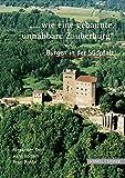 """""""...wie eine gebannte, unnahbare Zauberburg"""". Burgen in der Südpfalz -"""