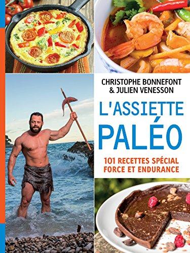 L'Assiette palo, 101 recettes spcial force et endurance