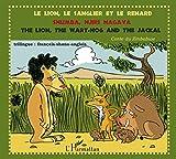Le lion, le sanglier et le renard ; Shumba, njiri nagava ; The lion, the wart-hog end the jackal : Conte du zimbabwe en édition trilingue français-shona-anglais
