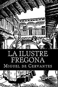 La Ilustre Fregona par Miguel De Cervantes