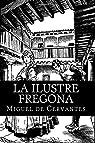 La Ilustre Fregona par De Cervantes