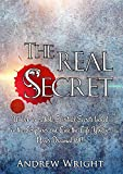 Christian: The REAL Secret: Unlock Incredible Spiritual Secrets Locked Away In the Scriptures and Live the Life You Never Dreamed of! (Christian Books Book 1)