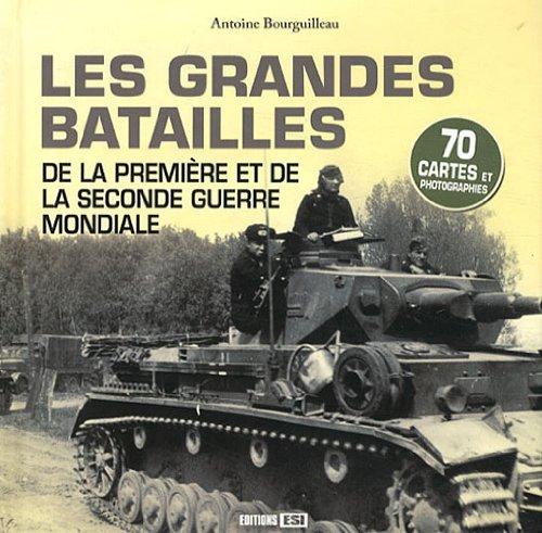 Les grandes batailles de la première et de la seconde guerre mondiale