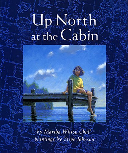 Up North at the Cabin by Marsha Wilson Chall (1992-05-05)
