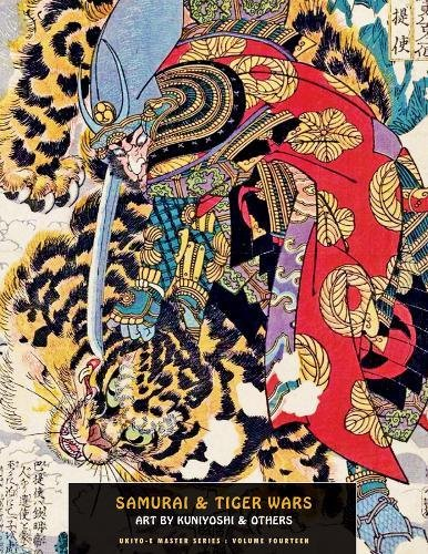 Samurai And Tiger Wars: Art by Kuniyoshi and Others (Ukiyo-e Master)