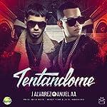 Tentandome (feat. J Alvarez) [Explicit]