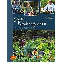 Geliebte Küchengärten: Eine Reise durchs Schlaraffenland