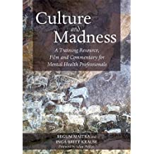 Culture and Madness: A Training Resource, Film and Commentary for Mental Health Professionals