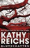 Blutschatten: Der erste Fall für Sunday Night - Kathy Reichs