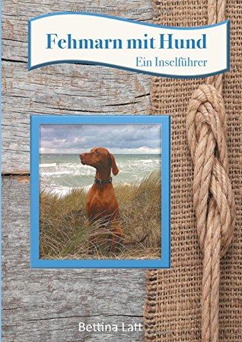 Preisvergleich Produktbild Fehmarn mit Hund: Ein Inselführer