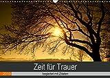 Zeit für Trauer - begleitet mit Zitaten (Wandkalender 2019 DIN A3 quer): Trost spenden mit Fotografien und Gedanken (Monatskalender, 14 Seiten ) (CALVENDO Glaube)