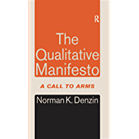 The Qualitative Manifesto: A Call to Arms (English Edition)