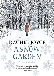 A Snow Garden and Other Stories by Rachel Joyce (2015-11-05)