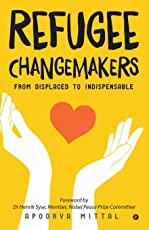 Refugee Changemakers: From Displaced to Indispensable