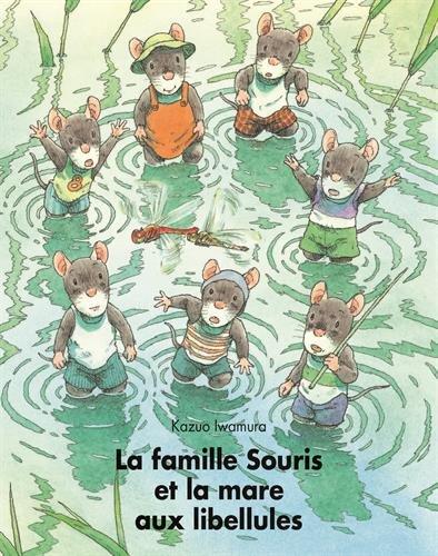 La famille souris et la mare aux libellules par Kazuo Iwamura