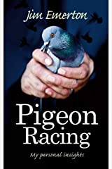 Pigeon Racing: My Personal Insights Paperback