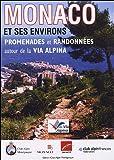 Monaco et ses environs : Promenades et randonnées autour de la Via Alpina