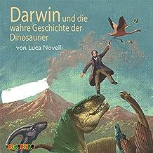 Darwin und die wahre Geschichte der Dinosaurier