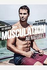 Le guide de la musculation au naturel Broché