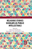 Religious Studies Scholars as Public Intellectuals (Routledge Studies in Religion) (English Edition)