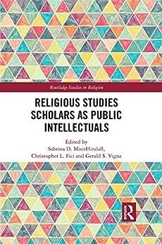 Religious Studies Scholars as Public Intellectuals (Routledge Studies in Religion) Epub Descargar