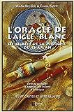 Oracle de l'Aigle blanc - Les secrets de la médecine du Chaman