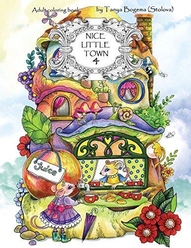 Nice Little Town: Adult Coloring Book (Stress Relieving Coloring Pages, Coloring Book for Relaxation) par Tatiana Bogema (Stolova)