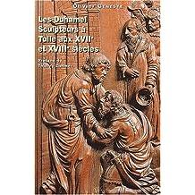 Les Duhamel. Sculpteurs à Tulle aux XVIIème et XVIIIème siècles