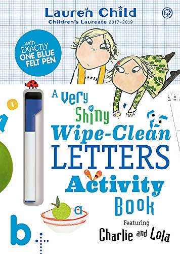 Charlie and Lola A Very Shiny Wipe-Clean Letters Activity Book por Lauren Child