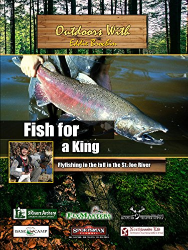Outdoors with Eddie Brochin - Fish for a King - Flyfishing in the fall in the St. Joe River - Film Fish Big