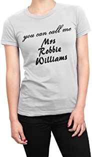 You Can Call Me Mrs Robbie Williams T-Shirt