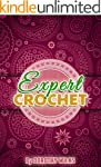 Crocheting: Crochet for Experts (Inta...