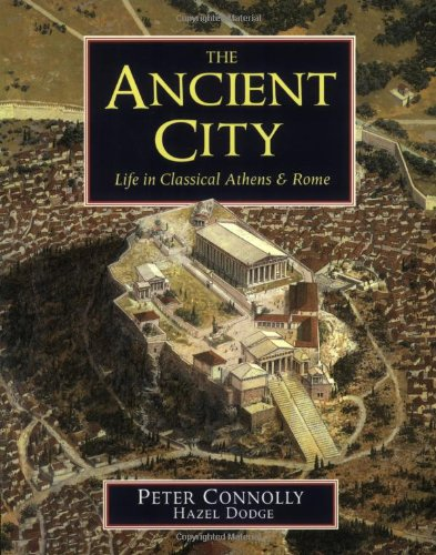The Ancient City: Life in Classical Athens and Rome por Peter Connolly