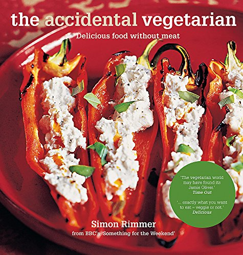 The Accidental Vegetarian: Delicious food without meat por Simon Rimmer