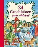 24 Geschichten zum Advent: Ein Adventskalender für alle Kinder, die sich auf Weihnachten freuen (Fröhliche Kinderweihnacht) (German Edition)