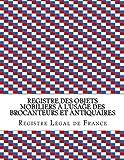 Telecharger Livres Registre des objets mobiliers a l usage des brocanteurs et antiquaires (PDF,EPUB,MOBI) gratuits en Francaise