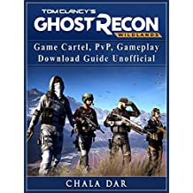 Tom Clancys Ghost Recon Wildlands Game Cartel, PvP, Gameplay, Download Guide Unofficial