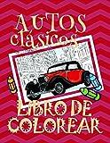 Libro de Colorear Autos clásicos : Libro de Colorear Carros Colorear Niños 4-9 Años!  (Libro de Colorear Autos clásicos - A SERIES OF COLORING BOOKS)