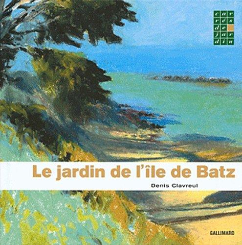 Le jardin de l'île de Batz par Denis Clavreul
