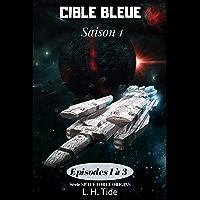 CIBLE BLEUE: Episodes 1 à 3 de la Saison 1 - Série SPACE FORCE ORIGINS